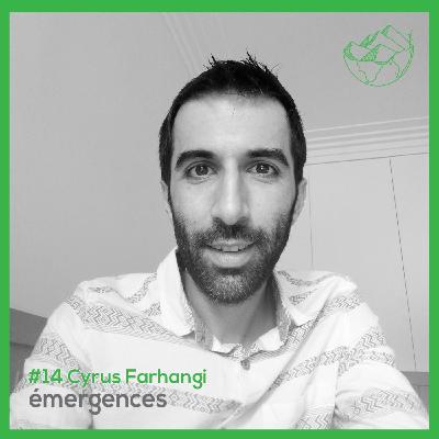 Emergences#14 – Cyrus Farhangi - Collaborative people - Accompagner les territoires à devenir résilient face à des chocs systémiques