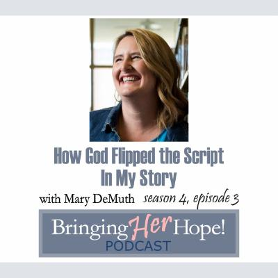 S4: Episode 3 How God flipped the script in my story with special guest Mary DeMuth