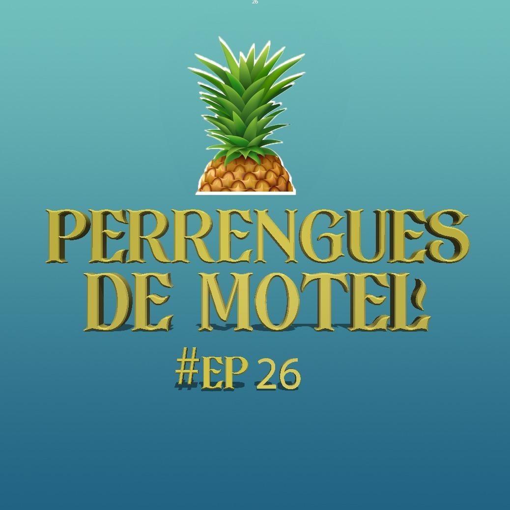 #26 - Perrengues de Motel - ORCI