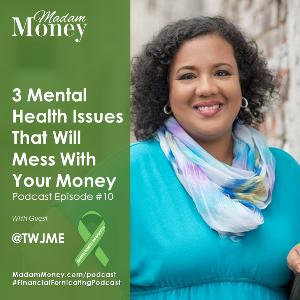 #10 - 3 Mental Health Issues That Will Mess With Your Money