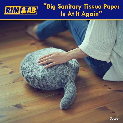 """""""Big Sanitary Tissue Paper Is At It Again"""" 