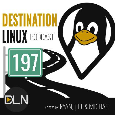 Destination Linux 197: Jill is Back! Plus Ubuntu 20.10, youtube-dl DMCA Takedown & More