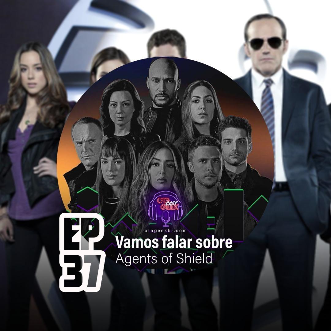 OTGCAST #37 Agentes da S.H.I.E.L.D. - Vamos falar sobre a série