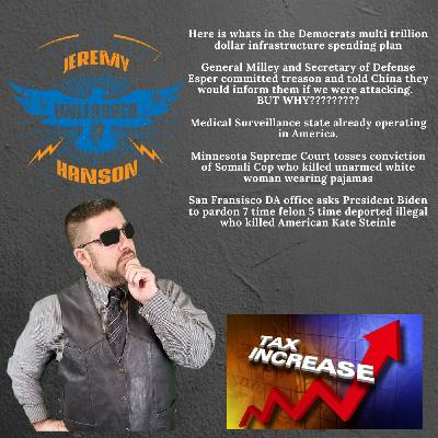 Unleashed Jeremy Hanson 9/16/21 SHOCKING - Did Trump Know China was going to release the pandemic?  Is that why Milley warned China?