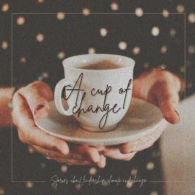 Introducing A cup of Change