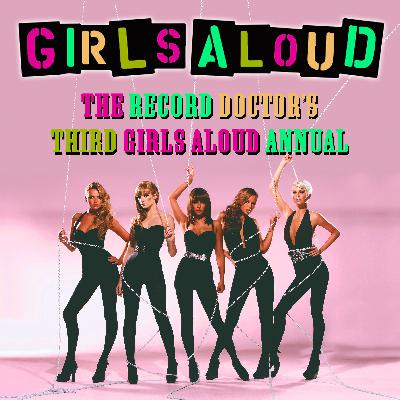 Episode 162 - The Doctor's 3rd Girls Aloud Annual