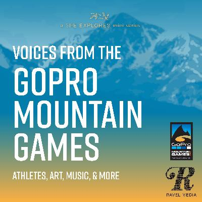 Abby Ruhman - Voices from the GoPro Mountain Games, Episode 1