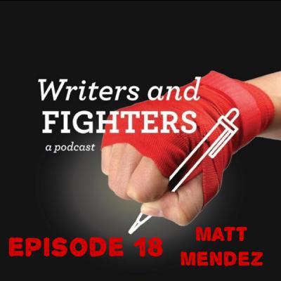 Ep18 - Matt Mendez, writer