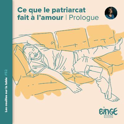 Ce que le patriarcat fait à l'amour | Prologue