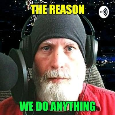 The Reason We Do Anything