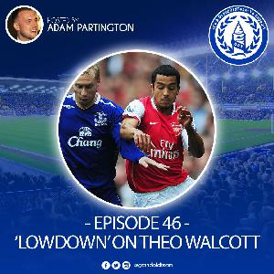 The 'lowdown' on Theo Walcott