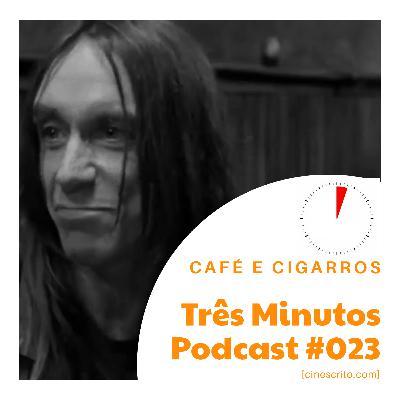 Três Minutos Podcast #023 - Sobre Café e Cigarros
