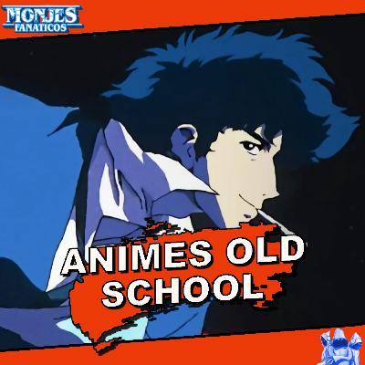 197 - Animes de la vieja escuela 80s y 90s
