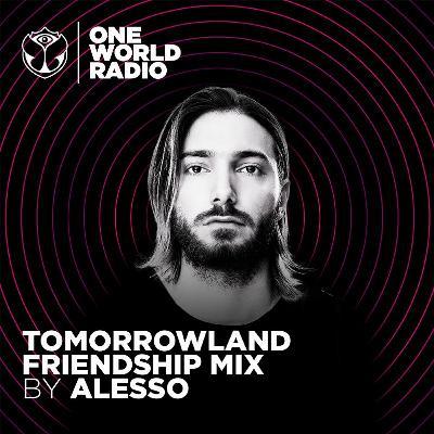 Tomorrowland Friendship Mix - Alesso
