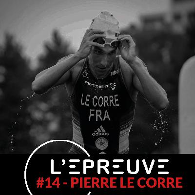 #14 - Pierre Le Corre : Oser c'est gagner !