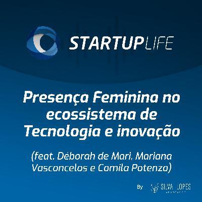 Presença Feminina no ecossistema de Tecnologia e Inovação [com Déborah de  Mari (Força Meninas), Mariana Vasconcelos (Agrosmart) e Camila Potenza (Mindset Ventures)]