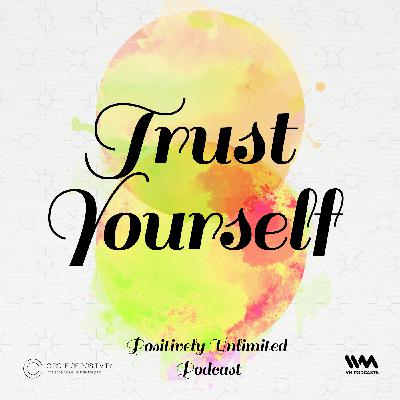 Ep. 76: Trust Yourself
