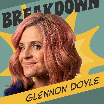 Personal Truth, Transformation, and Managing Anxiety with Glennon Doyle