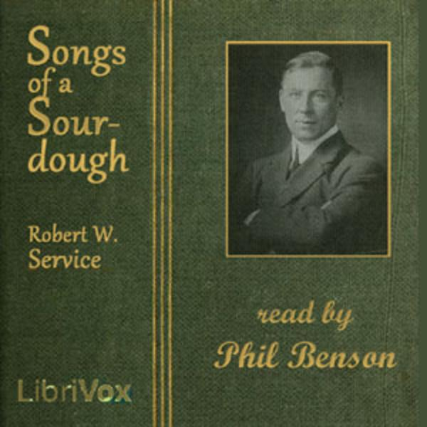 The Bard of the Yukon - Poems of Robert Service - Songs of a Sourdough