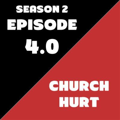 Season 2: Episode 4 - Church Hurt