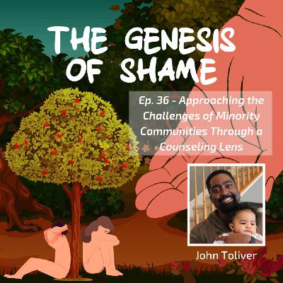 Ep. 36: Approaching the Challenges of Minority Communities Through a Counseling Lens