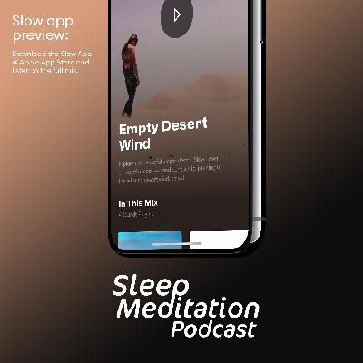 Empty Desert Wind, a preview of a new user-requested mix for the Slow App. Sweet dreams 😴