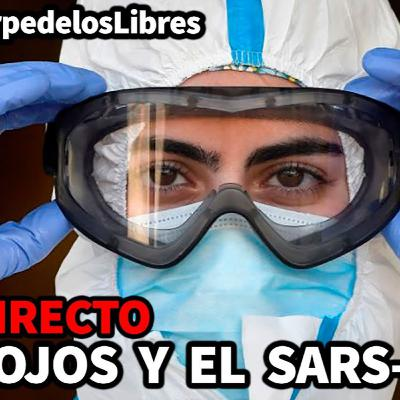 1x19 Los ojos y el SARS-CoV-2, con Iker Jiménez #LaEstirpedelosLibres