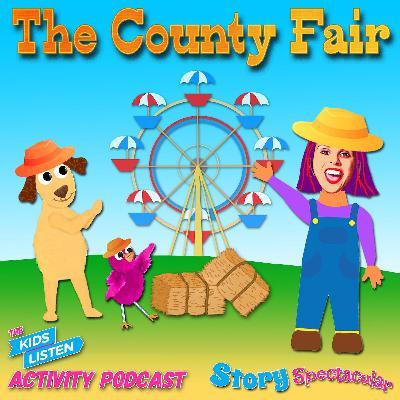 """Kids Listen Activity Podcast """"The County Fair"""""""