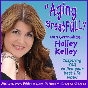 Your Aging GreatFULLy Compass with Holley Kelley