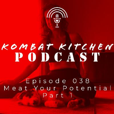 Meat Your Potential, Part I | Episode 038
