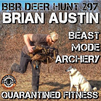 297 Brian Austin - Beast Mode Archery - Quarantined Fitness