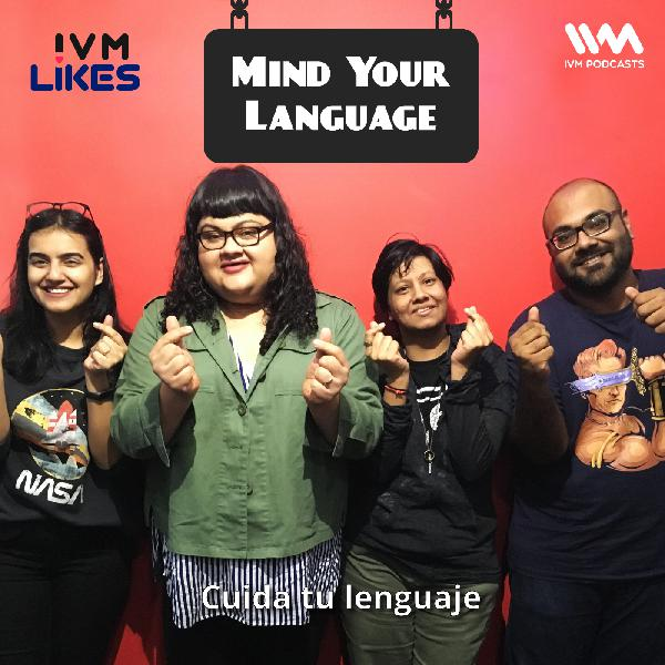 Ep. 103: Mind Your Language feat. Supriya Joshi