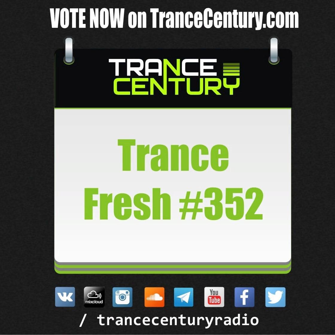 Trance Century Radio - RadioShow #TranceFresh 352