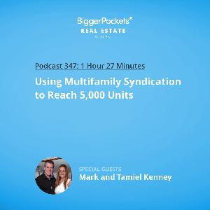 347: Using Multifamily Syndication to Reach 5,000 Units with Mark and Tamiel Kenney