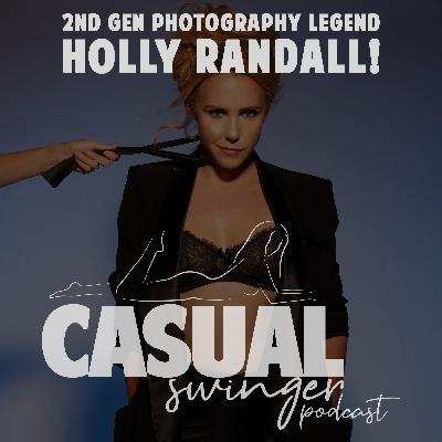 Making Love (To The Camera!) w/ Erotic Photography Legend Holly Randall