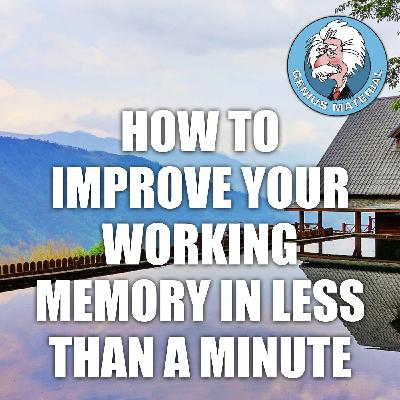How to improve your working memory in less than a minute!