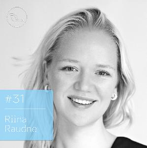 #031: Riina Raudne –ühiskondlikult keeruliste teemade mõtestaja