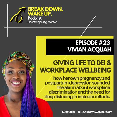 023 - Giving life to DEI & workplace wellbeing with Vivian Acquah
