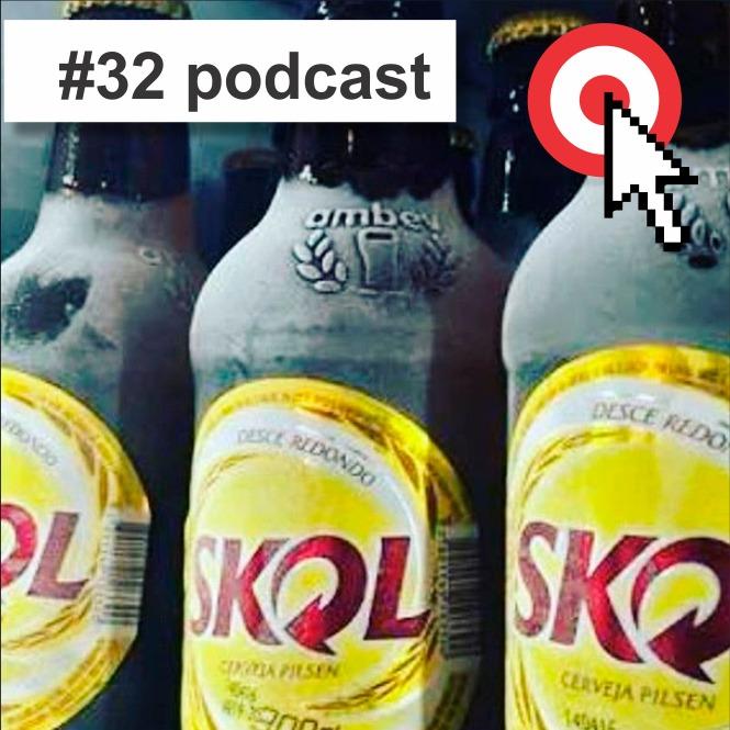 Podcast #32 Cerveja vem ampliando sua presença nos domicílios brasileiros