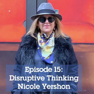 S1 Episode 15: The Future of Disruptive Thinking with Nicole Yerson