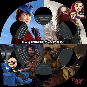 Bloody Awesome Movie Podcast - December 2018