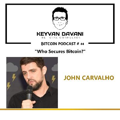 "TheTotalConnector #44: John Carvalho - ""Who Secures Bitcoin?"""