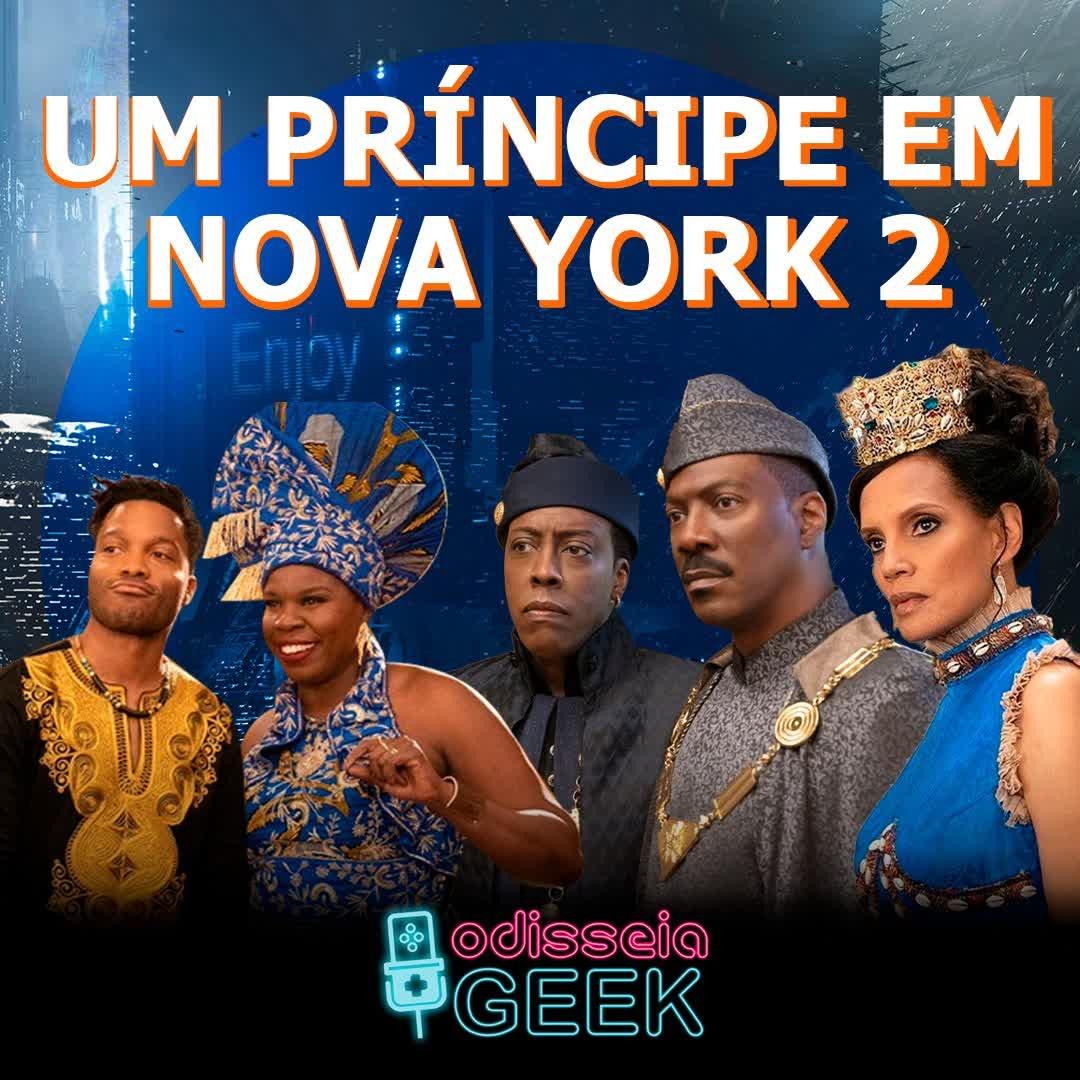 #37 Um príncipe em Nova York 2 (feat. Will,WhoCast)