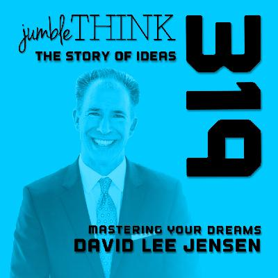 Mastering Your Dreams with David Lee Jensen