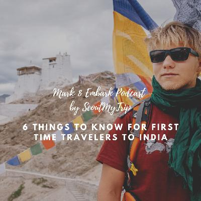 7: 6 Things To Know For First Time Travelers to India