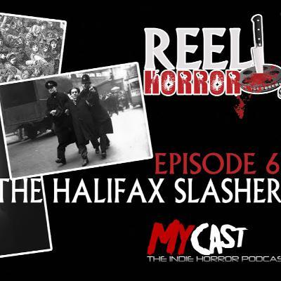 REEL HORROR: EPISODE 6: THE HALIFAX SLASHER