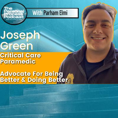 Joseph Green: Critical Care Paramedic, Advocate for Doing Better and Being Better, and Sharing His Experience Working In The Private and Public Health Sector.