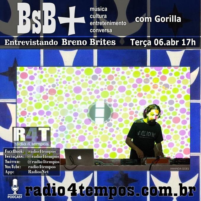 Rádio 4 Tempos - BsB+ 07:Gorilla