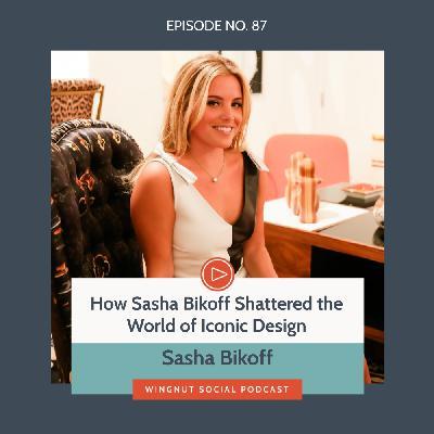 How Sasha Bikoff Shattered the World of Iconic Design