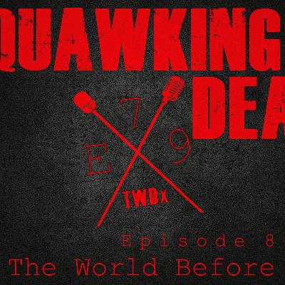 "[Episode 79] Season 10, Episode 8 of The Walking Dead, ""The World Before"""